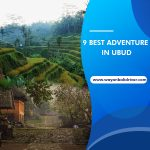 9 Best Adventure in Ubud