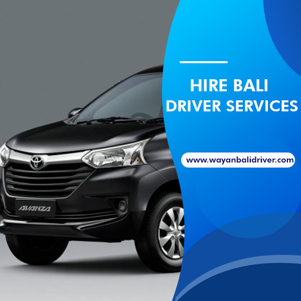 Hire Bali Driver Services And Make Your Vacation More Comfortable