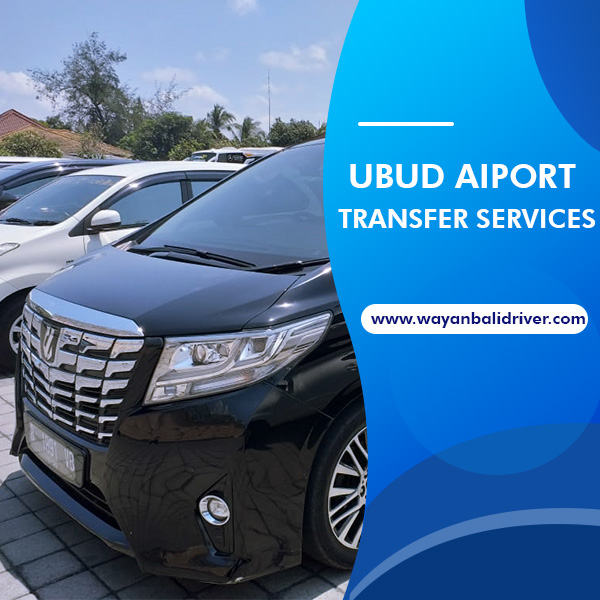 Ubud Airport Transfer Services